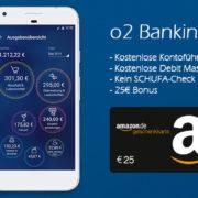 *TOP* o2 Banking nutzen und 25€ Amazon.de Gutschein + mit etwas Glück nochmal 20€ erhalten - auch als Nicht-o2-Kunde möglich
