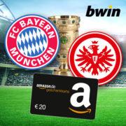 *DFB POKALFINALE Bayern gegen Frankfurt* Bei bwin 10€ einsetzen + 20€ Amazon.de Gutschein sichern + 100% Bonus (Neukunden)