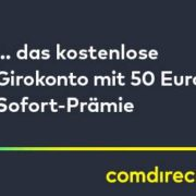 *KNALLER* comdirect Girokonto eröffnen und bis zu 200€ Prämie kassieren (davon 50€ Sofortprämie)
