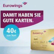 *TOP* Eurowings Kreditkarte mit 40€ Startguthaben + weitere Vorteile