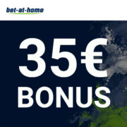 *LETZTE CHANCE* *KNALLER* *GARANTIERT GEWINN*  35€ Bonus bei bet-at-home für 20€ Wetteinsatz