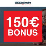 *TOP* 150€ Bonus für das 1822direkt Depot
