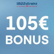 *TOP* 1822direkt: 105€ Bonus für das Depot erhalten - nur 1 Trade machen!