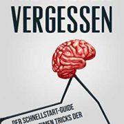 """GRATIS eBook """"Nie wieder vergessen: Der Schnellstart-Guide mit den geheimen Tricks der Gedächtnisprofis"""" (Kindle Edition)"""