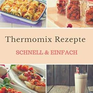 kindle rezepte ebook gratis thermomix rezepte schnell einfach. Black Bedroom Furniture Sets. Home Design Ideas